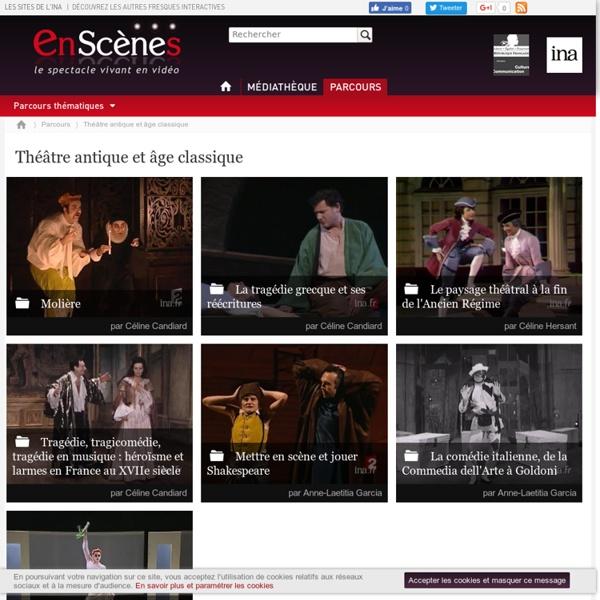 Théâtre antique et âge classique - Dossiers vidéos de l'INA