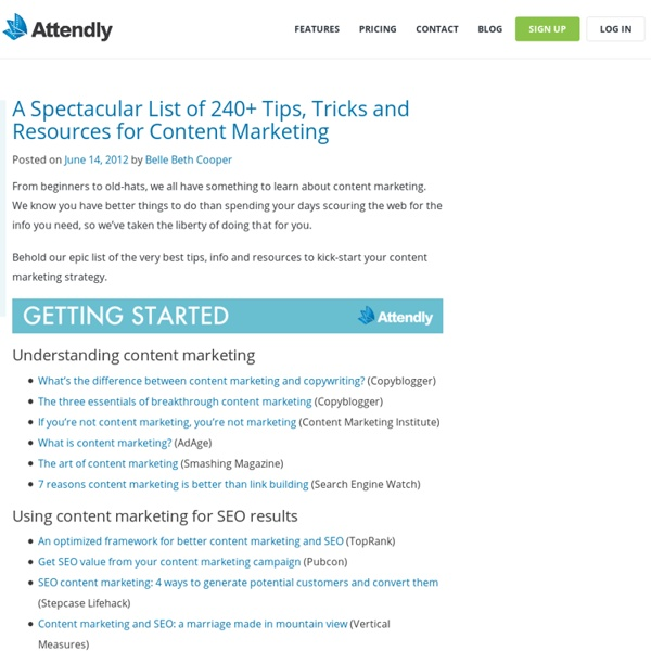 A Spectacular List of 240+ Tips, Tricks and Resources for Content Marketing, by @attendly