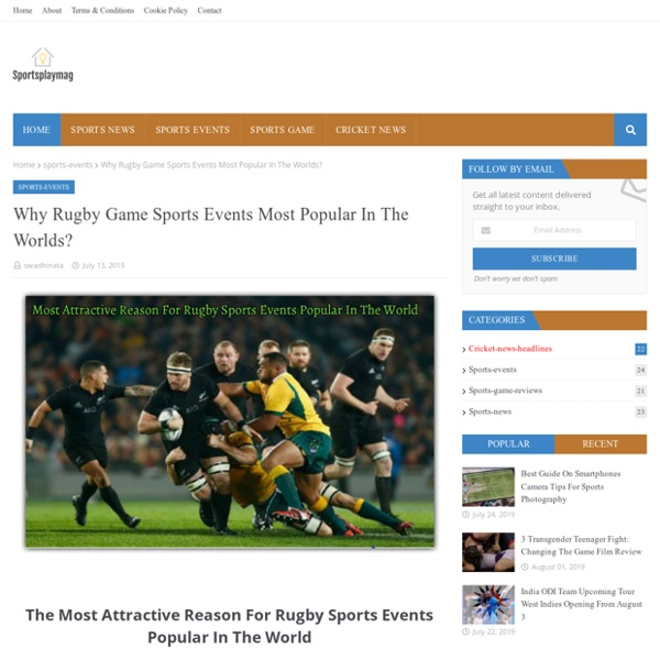 Why Rugby Game Sports Events Most Popular In The Worlds?