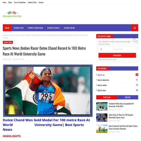 Indian Racer Dutee Chand Record In 100 Metre Race At World University Game