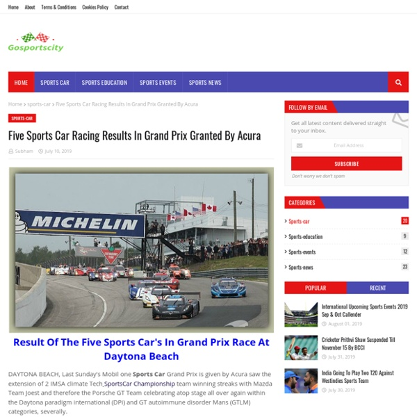 Five Sports Car Racing Results In Grand Prix Granted By Acura