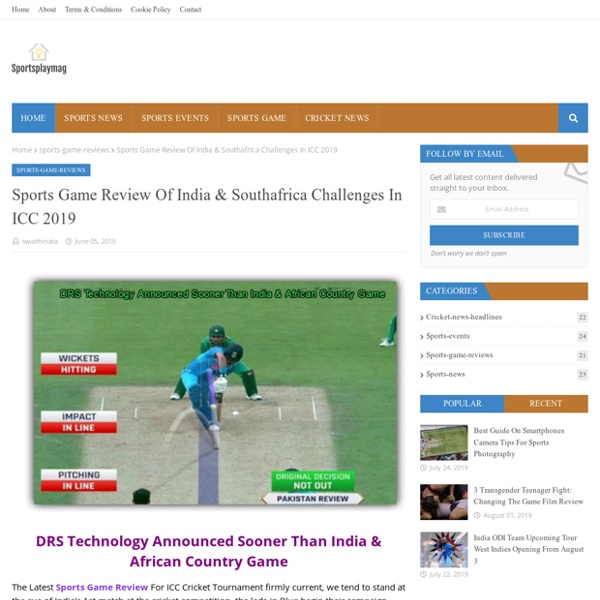 Sports Game Review Of India & Southafrica Challenges In ICC 2019