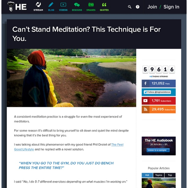Can't Stand Meditation? This Technique is For You.