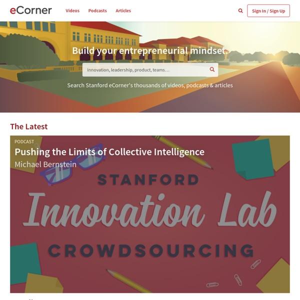 Stanford eCorner: Build your entrepreneurial mindset