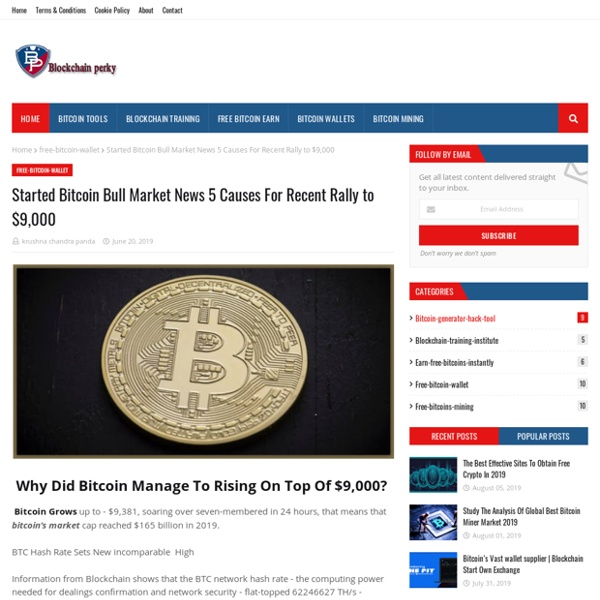 Started Bitcoin Bull Market News 5 Causes For Recent Rally to $9,000