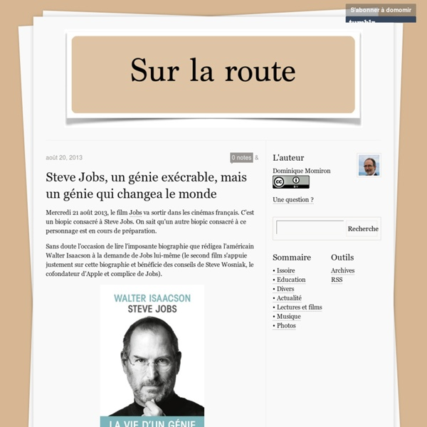 Steve Jobs, un génie exécrable, mais un génie qui...