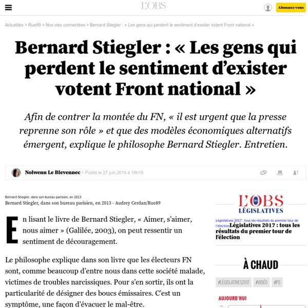 Bernard Stiegler: «Les gens qui perdent le sentiment d'exister votent Front national»