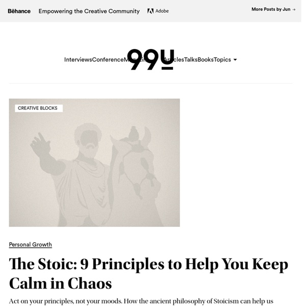 The Stoic: 9 Principles to Help You Keep Calm in Chaos