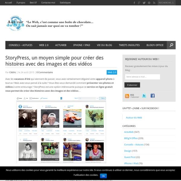 StoryPress, un moyen simple pour créer des histoires avec des images et des vidéos