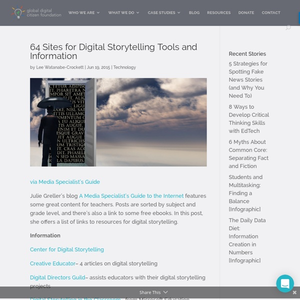 64 Sites for Digital Storytelling Tools and Information