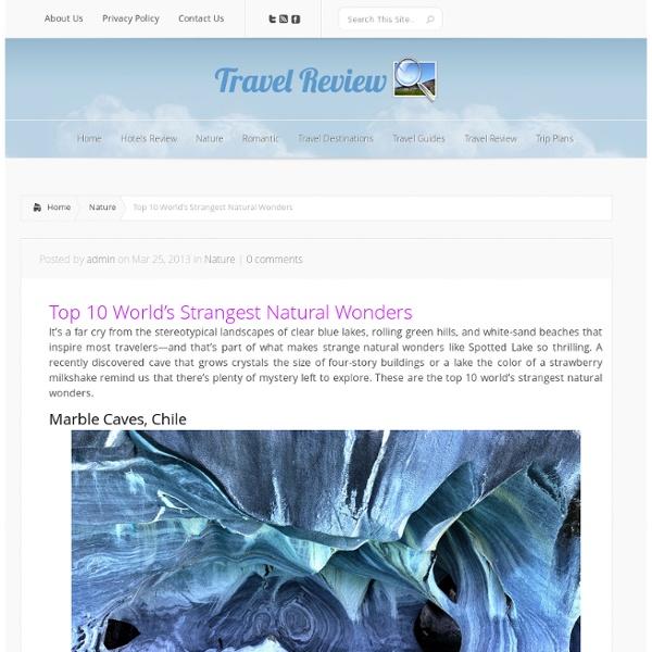 Top 10 World's Strangest Natural Wonders –