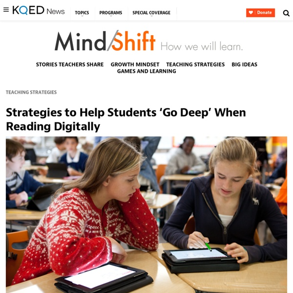 ARTICLE: Strategies to Help Students 'Go Deep' When Reading Digitally