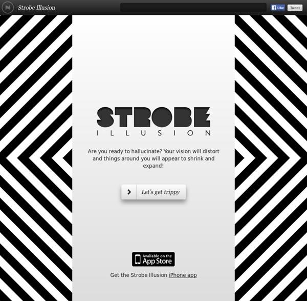 Strobe Illusion - Stare into the Strobe and begin to hallucinate!