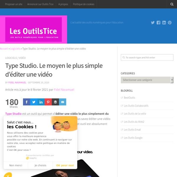 Type Studio. Le moyen le plus simple d'éditer une vidéo - Les Outils Tice