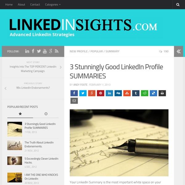3 Stunningly Good LinkedIn Profile SUMMARIES