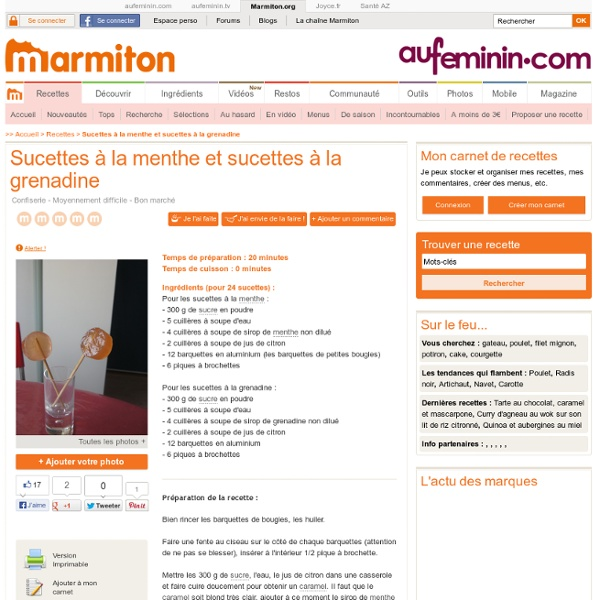 Sucettes à la menthe et sucettes à la grenadine : Recette de Sucettes à la menthe et sucettes à la grenadine - Marmiton-Mozilla Firefox