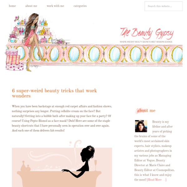 » 6 super-weird beauty tricks that work wonders The Beauty Gypsy
