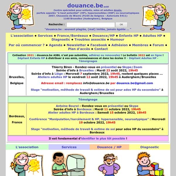 Douance.be : Enfants précoces, enfants surdoués, enfants à haut potentiel; adultes surdoués; tout sur la douance, la surdouance, le surdouement.
