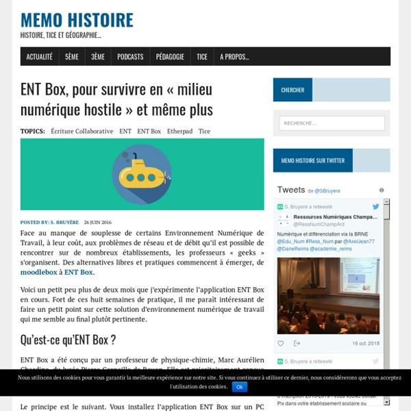 ENT Box, pour survivre en «milieu numérique hostile» et même plus ← Memo Histoire