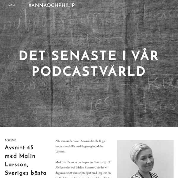 Avsnitt 45 med Malin Larsson, Sveriges bästa svensklärare 2014 - #annaochphilip