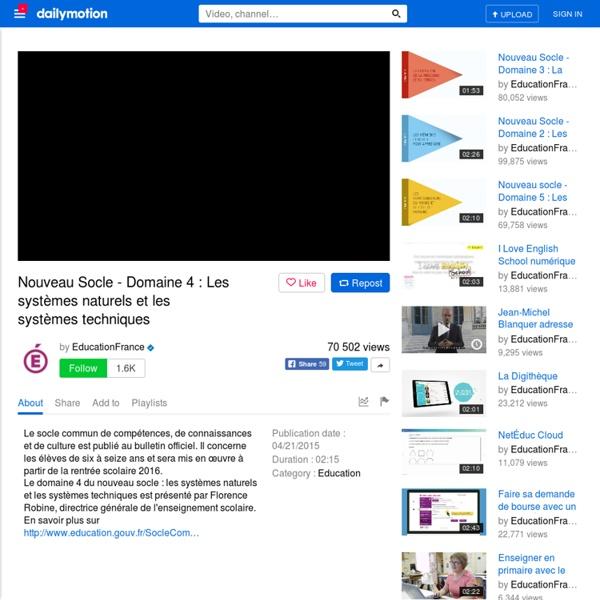 Nouveau Socle - Domaine 4 : Les systèmes naturels et les systèmes techniques - vidéo dailymotion