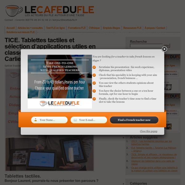 TICE. Tablettes tactiles et sélection d'applications utiles en classe ! Rencontre avec Laurent Carlier