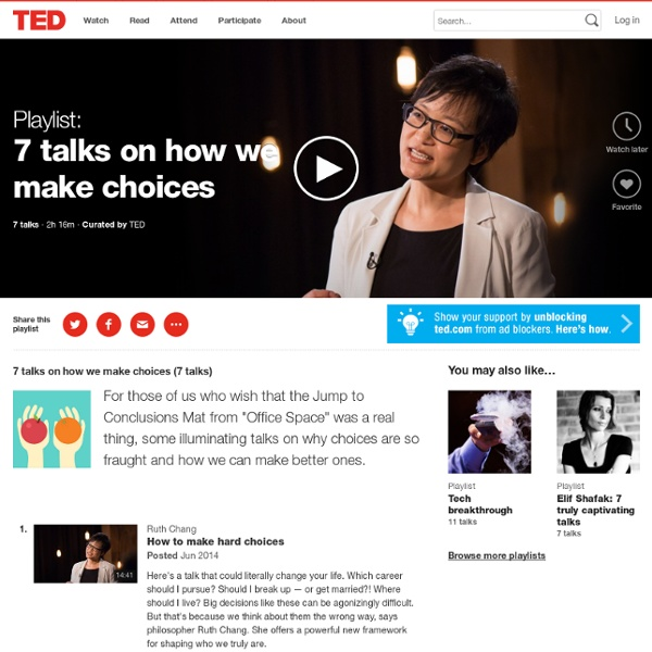 7 talks on how we make choices