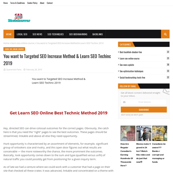 You want to Targeted SEO Increase Method & Learn SEO Techinc 2019