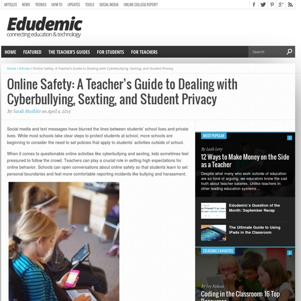 Online Safety: A Teacher's Guide to Dealing with Cyberbullying, Sexting, and Student Privacy