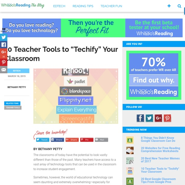 """10 Teacher Tools to """"Techify"""" Your Classroom"""