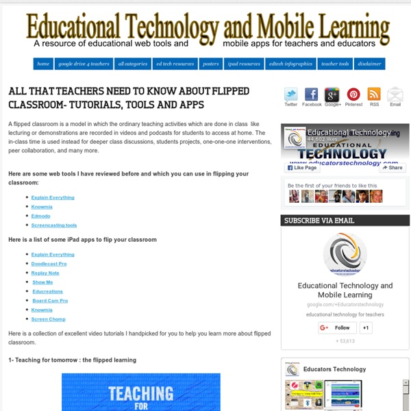 All That Teachers Need to Know about Flipped Classroom- Tutorials, Tools and Apps