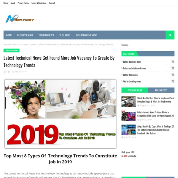 Latest Technical News Get Found More Job Vacancy To Create By Technology Trends
