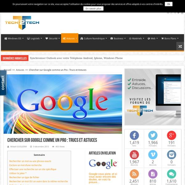 Chercher sur Google comme un Pro : Trucs et Astuces