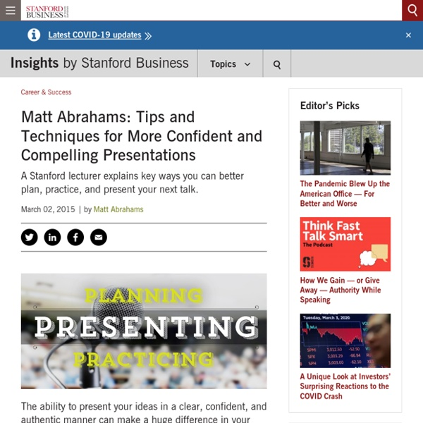 Matt Abrahams: Tips and Techniques for More Confident and Compelling Presentations