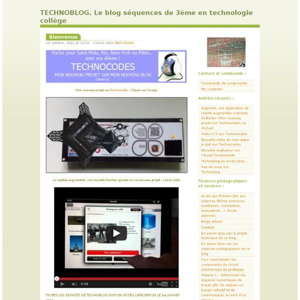 TECHNOBLOG. Le blog séquences de 3ème en technologie collège