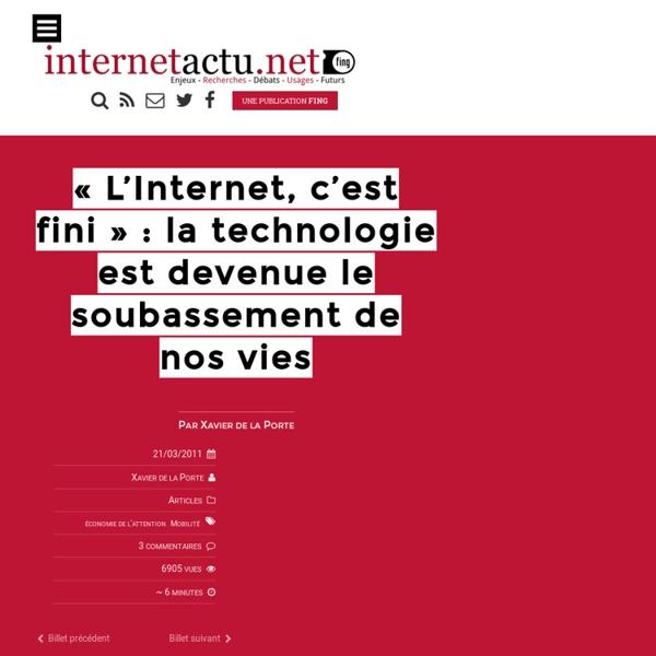 """""""L'Internet, c'est fini"""" : la technologie est devenue le soubassement de nos vies"""