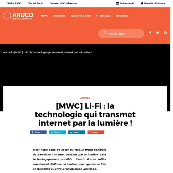 [MWC] Le Li-fi : Internet transmis la lumière