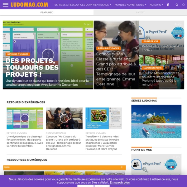 Ludovia Magazine - Education et numérique, Technologies d'Apprentissage, e-learning, serious games, ipad et tablettes numériques en éducation et formation