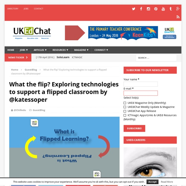 What the flip? Exploring technologies to support a flipped classroom by @katessoper