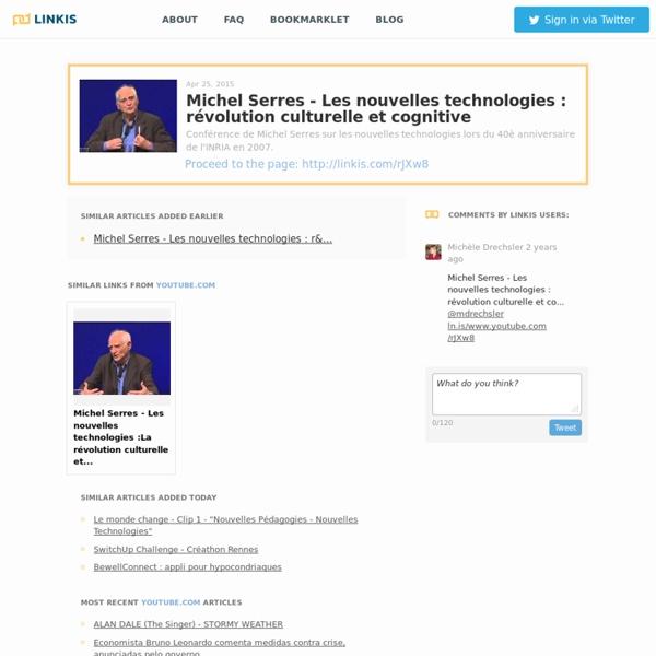 Michel Serres - Les nouvelles technologies : révolution culturelle et cognitive