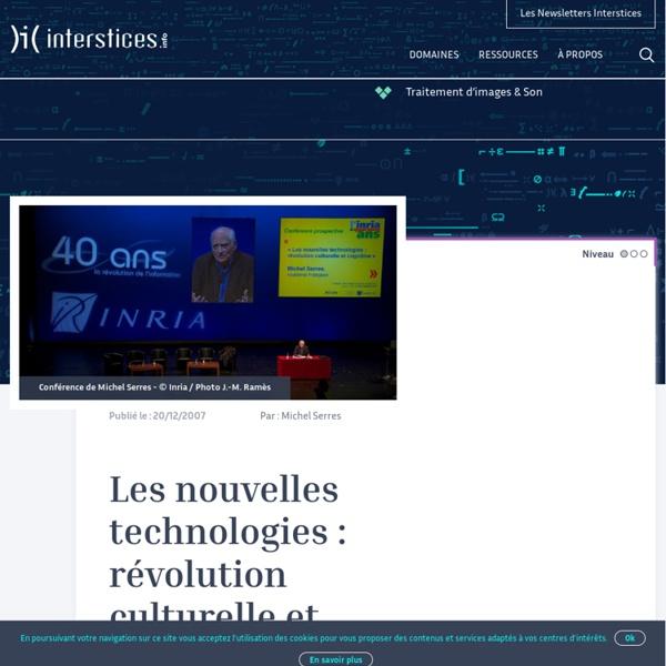 Les nouvelles technologies : révolution culturelle et cognitive