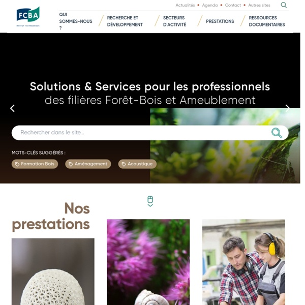 FCBA : institut technologique pour les filières forêt, bois, construction et ameublement