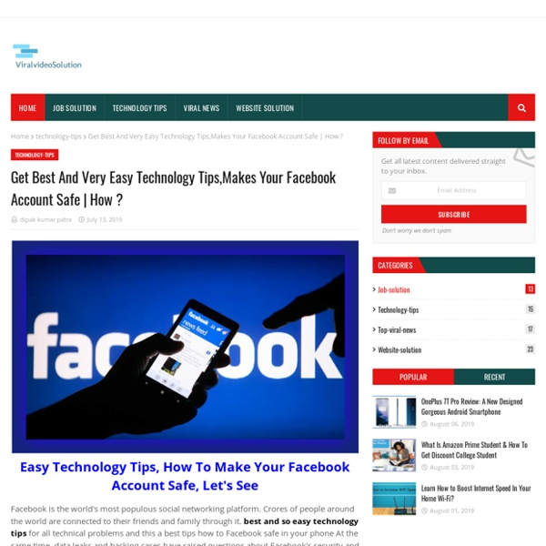 Get Best And Very Easy Technology Tips,Makes Your Facebook Account Safe