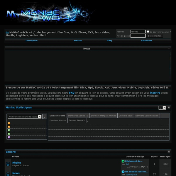 MaNiaC w4r3z v4 / telechargement film Divx, Mp3, Ebook, XxX, Jeux video, Mobile, Logiciels, séries télé !! - édité par vBulletin