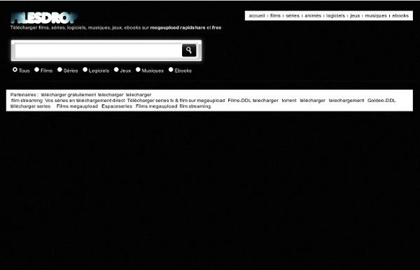 Télécharger films, séries, logiciels, musiques, jeux, ebooks sur megaupload rapidshare et free