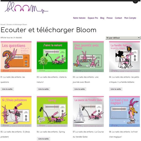 Bloom - Ecouter et télécharger Bloom - programmes audio pour enfants : contes, émissions, reportages, jeux, comptines, baby gym, chansons, questions / radio