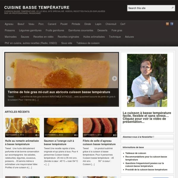 Cuisson basse température: Ici le seul site spécialisé. Vidéos, recettes faciles expliquées par un professionnel passionné!