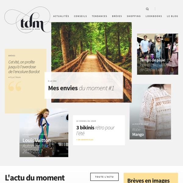 Tendances de Mode - Actualité, Tendances, Défilés, Shopping, Créateurs, Conseils...