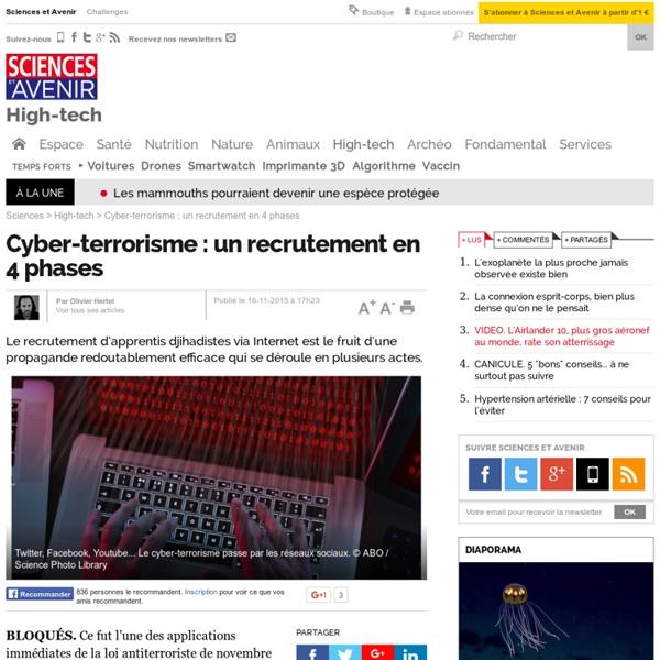 Sciences et avenir : Cyber-terrorisme : un recrutement en 4 phases - 16 novembre 2015