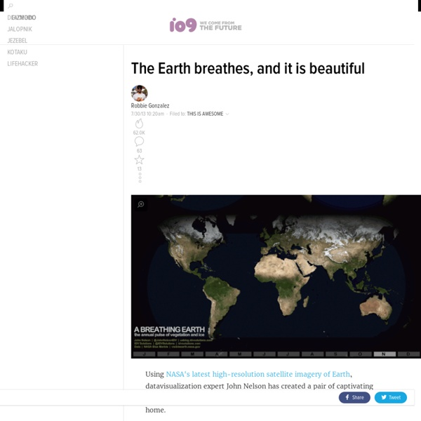 The Earth breathes, and it is beautiful